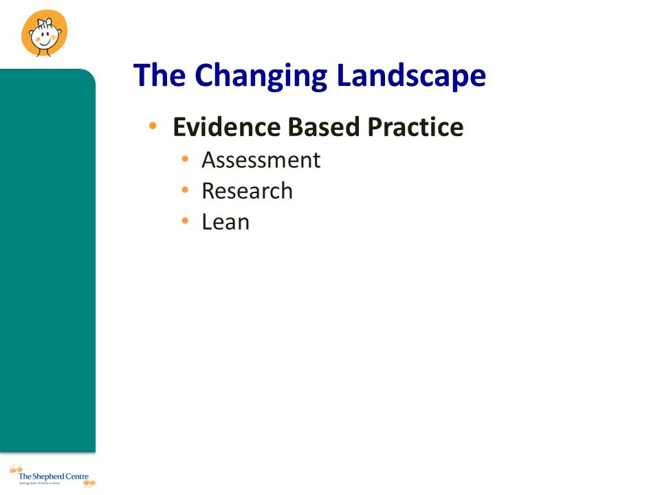 The Changing Landscape Evidence Based Practice Assessment Research Lean