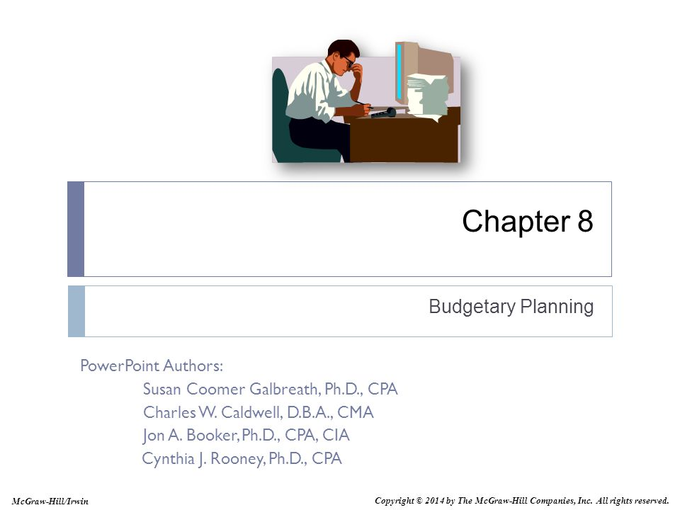 8-3 Describe (a) how and why organizations use budgets for planning and control and (b) potential behavioral issues to consider when implementing a budget.