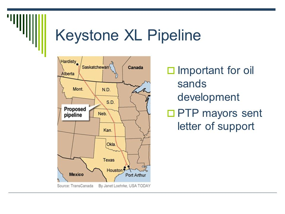 Keystone XL Pipeline  Important for oil sands development  PTP mayors sent letter of support