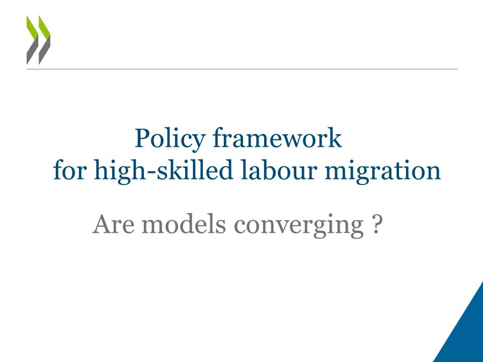 Policy framework for high-skilled labour migration Are models converging