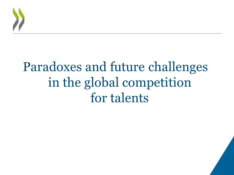 Paradoxes and future challenges in the global competition for talents