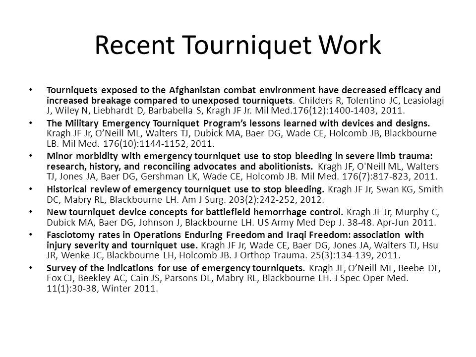 Assessment of Tourniquets Why do we need to test tourniquets.