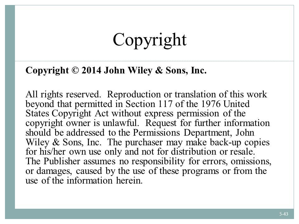 5-43 Copyright Copyright © 2014 John Wiley & Sons, Inc.