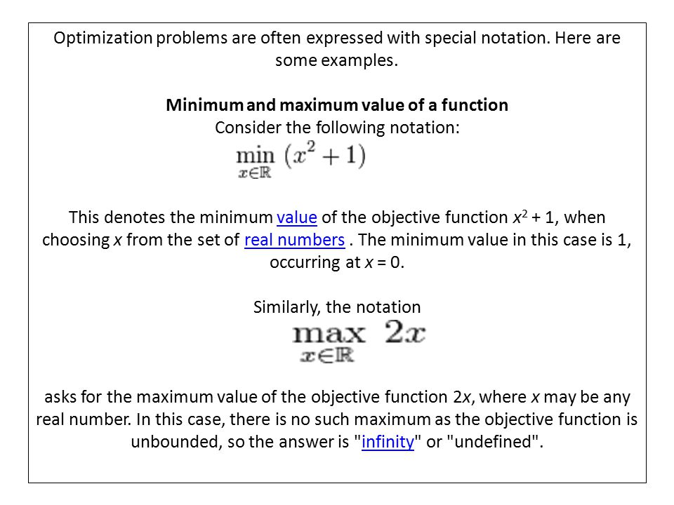 Optimization problems are often expressed with special notation.