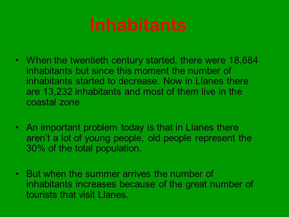 Inhabitants When the twentieth century started, there were 18,684 inhabitants but since this moment the number of inhabitants started to decrease.