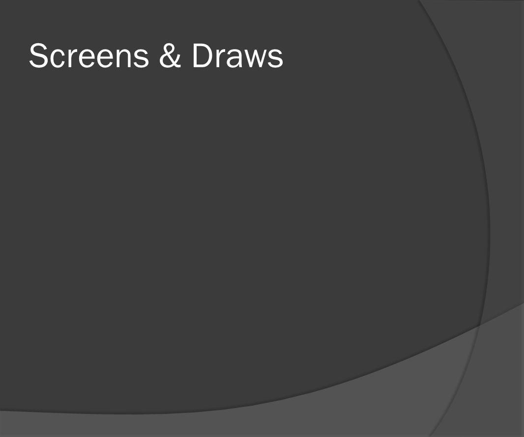 Screens & Draws