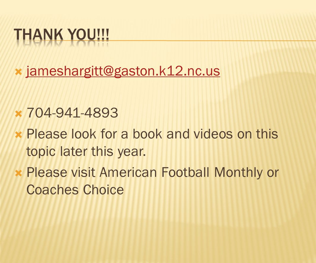  jameshargitt@gaston.k12.nc.us jameshargitt@gaston.k12.nc.us  704-941-4893  Please look for a book and videos on this topic later this year.  Plea