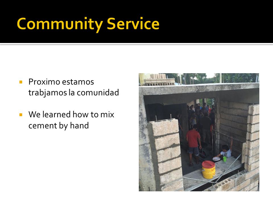  Proximo estamos trabjamos la comunidad  We learned how to mix cement by hand
