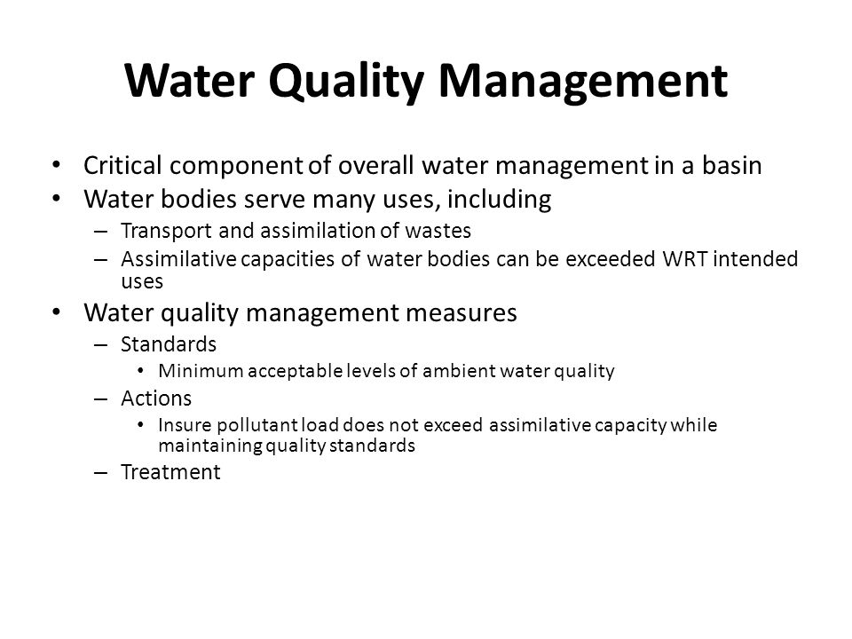 Water Quality Management Process Identify – Problem – Indicators – Target Values Assess source(s) Determine linkages – Sources  Targets Allocate permissible loads Monitor and evaluate Implement