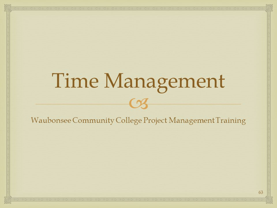  Time Management Waubonsee Community College Project Management Training 63