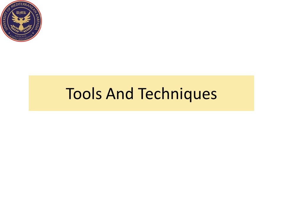Tools And Techniques