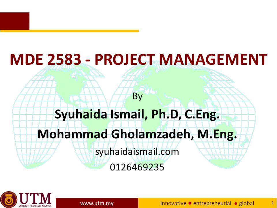 www.utm.my innovative ● entrepreneurial ● global 1 By Syuhaida Ismail, Ph.D, C.Eng.