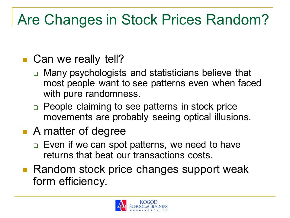 Are Changes in Stock Prices Random? Can we really tell?  Many psychologists and statisticians believe that most people want to see patterns even when