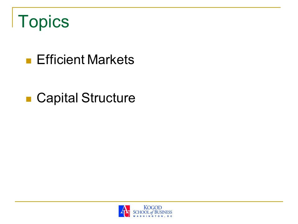 Topics Efficient Markets Capital Structure