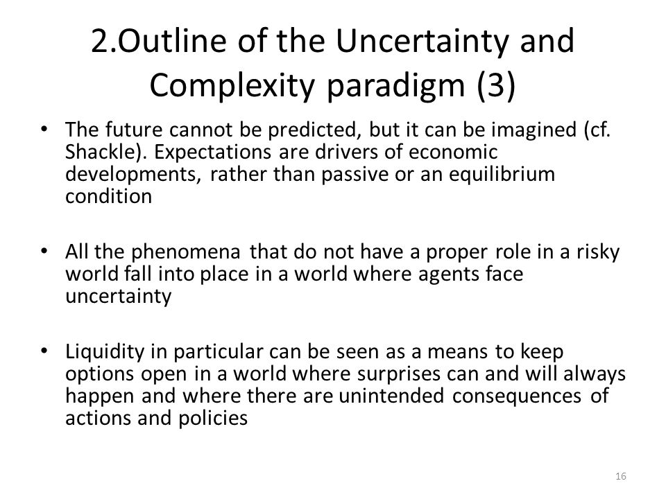 2.Outline of the Uncertainty and Complexity paradigm (3) The future cannot be predicted, but it can be imagined (cf.