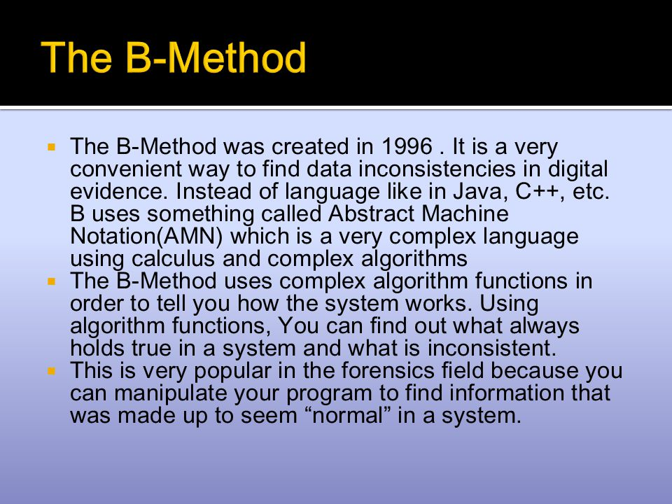  The B-Method was created in 1996.