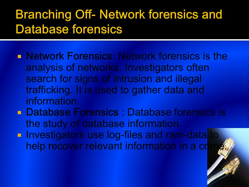  Network Forensics: Network forensics is the analysis of networks.
