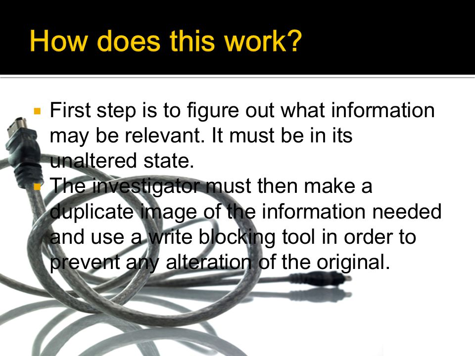  First step is to figure out what information may be relevant.