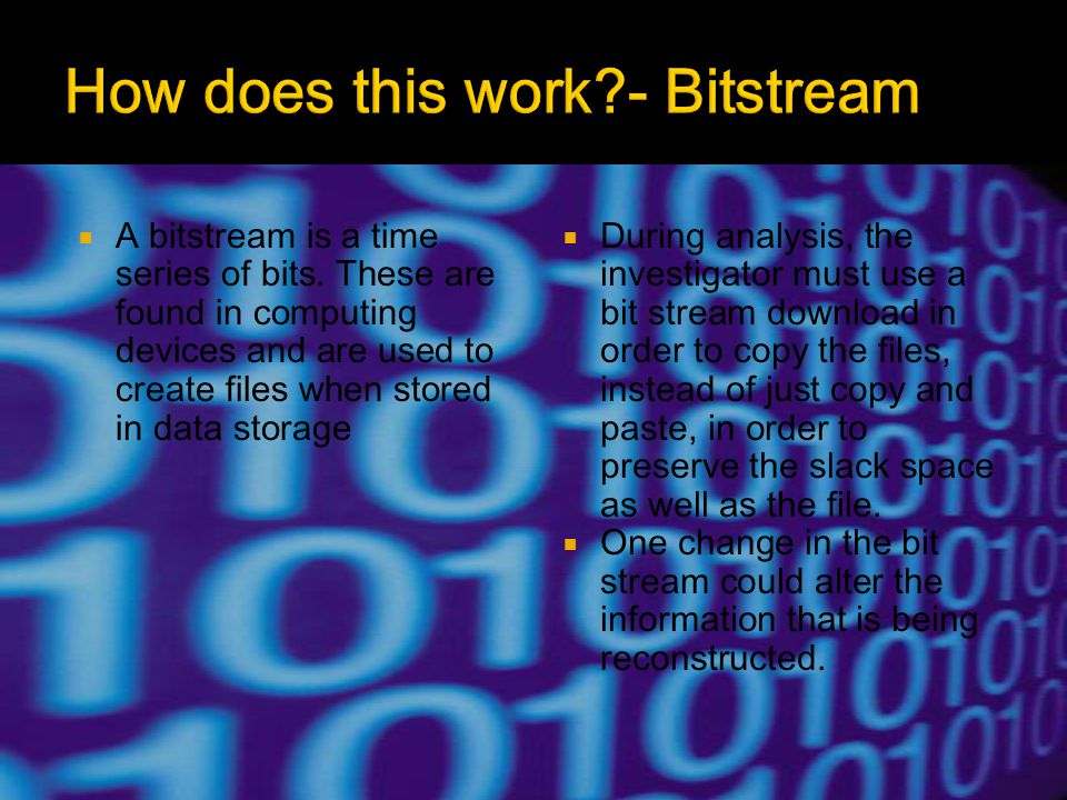  A bitstream is a time series of bits.