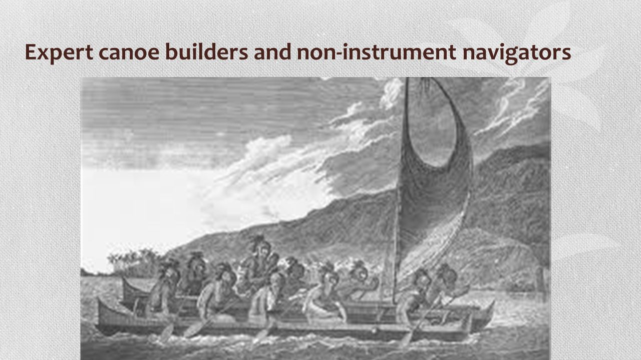 Expert canoe builders and non-instrument navigators