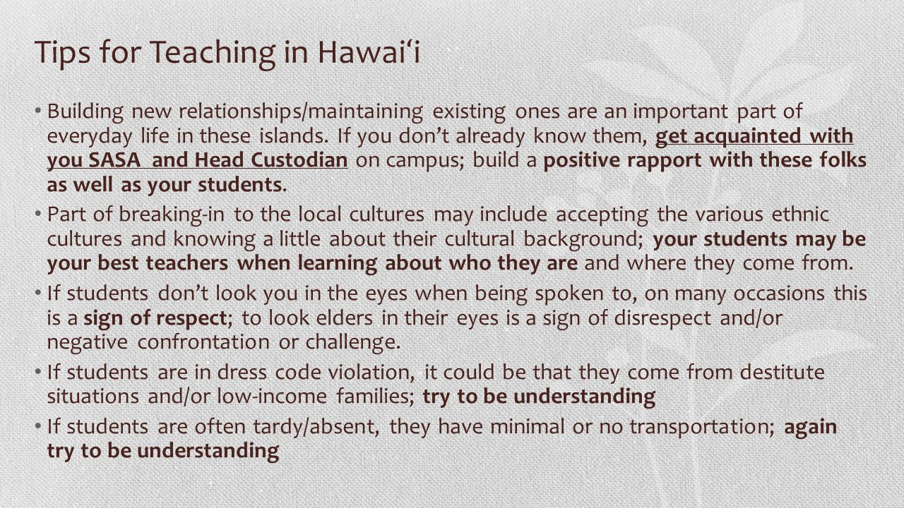 Tips for Teaching in Hawai ʻ i Building new relationships/maintaining existing ones are an important part of everyday life in these islands.