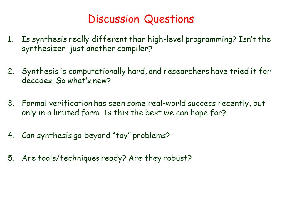 Discussion Questions 1.Is synthesis really different than high-level programming.