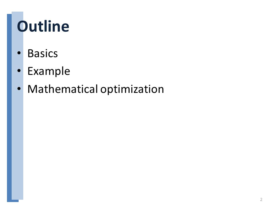 Outline Basics Example Mathematical optimization 2