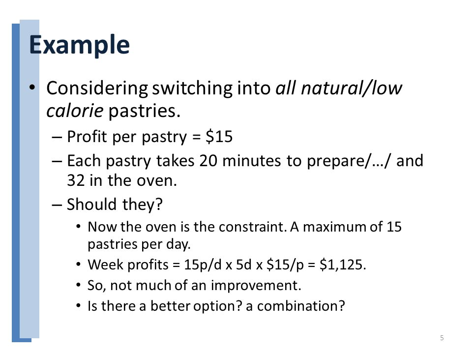 Example Considering switching into all natural/low calorie pastries.
