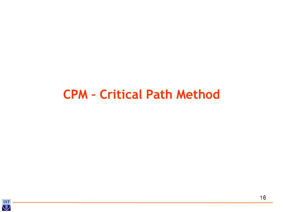 16 CPM – Critical Path Method