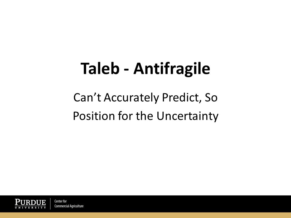 Taleb - Antifragile Can't Accurately Predict, So Position for the Uncertainty