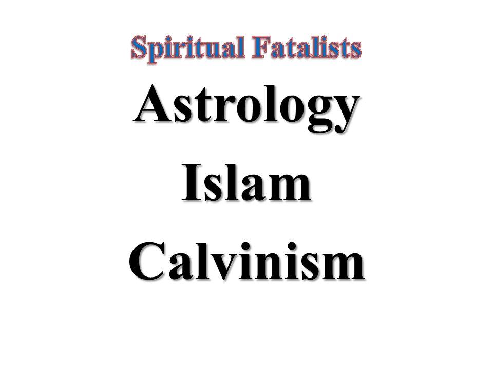 AstrologyIslamCalvinism