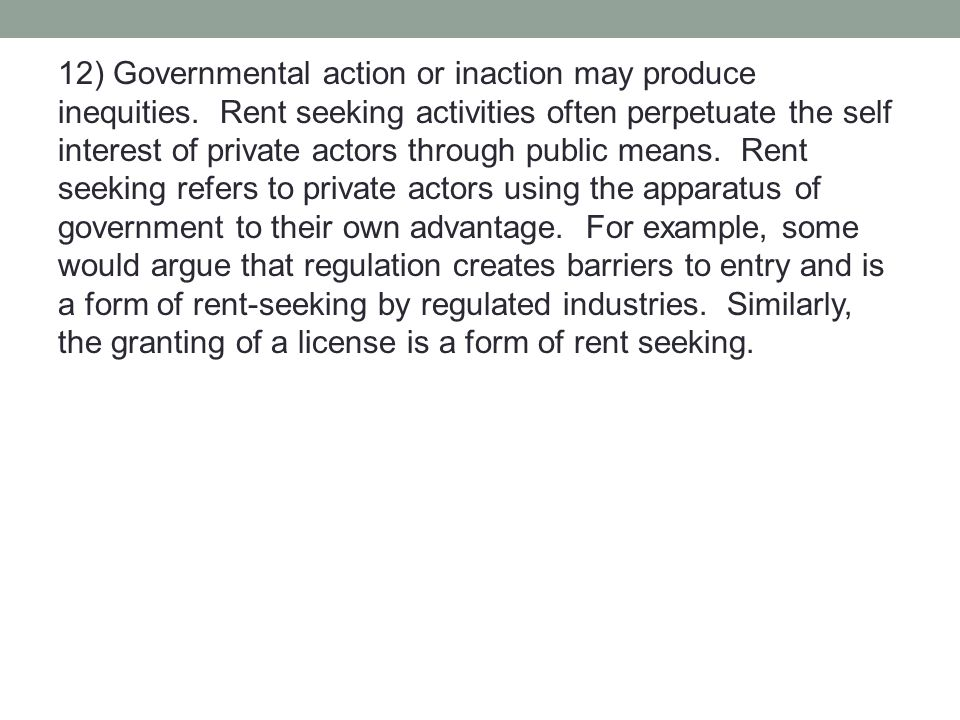 12) Governmental action or inaction may produce inequities.