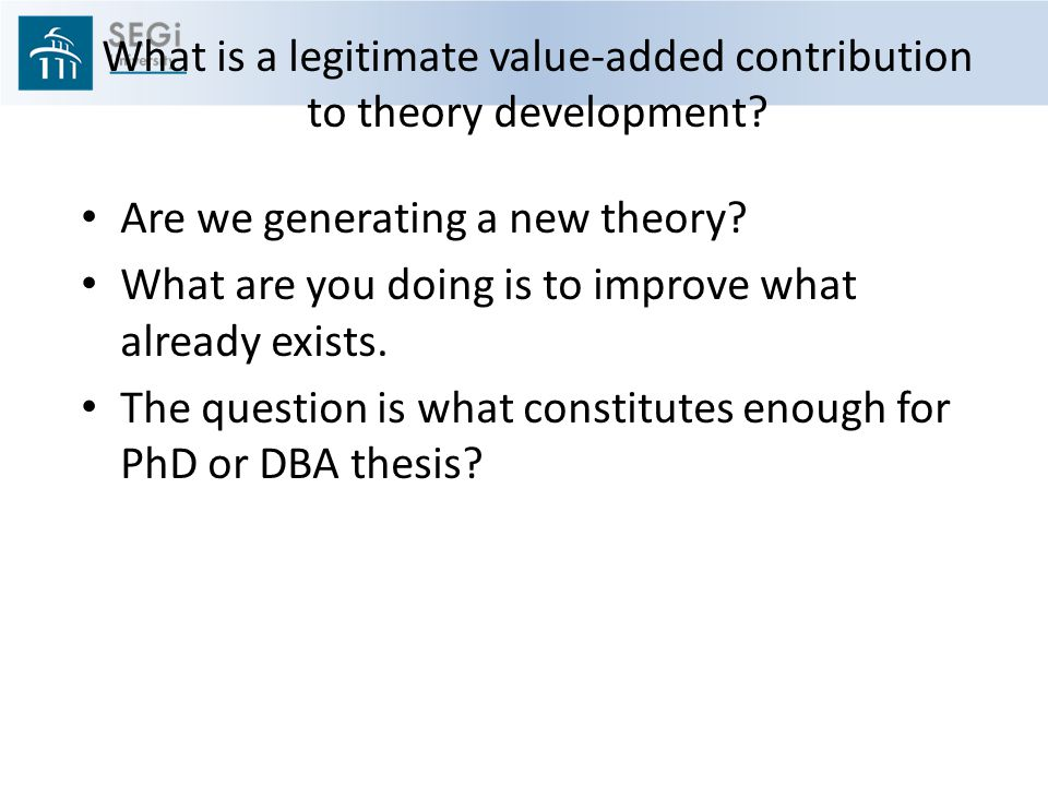 What is a legitimate value-added contribution to theory development.