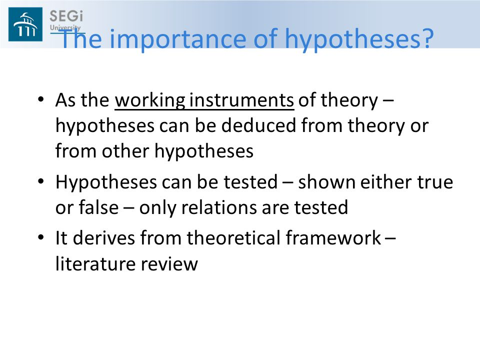 The importance of hypotheses.