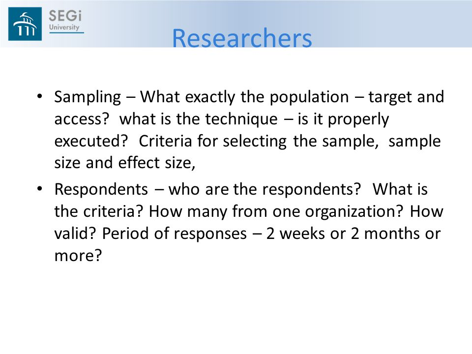 Researchers Sampling – What exactly the population – target and access.