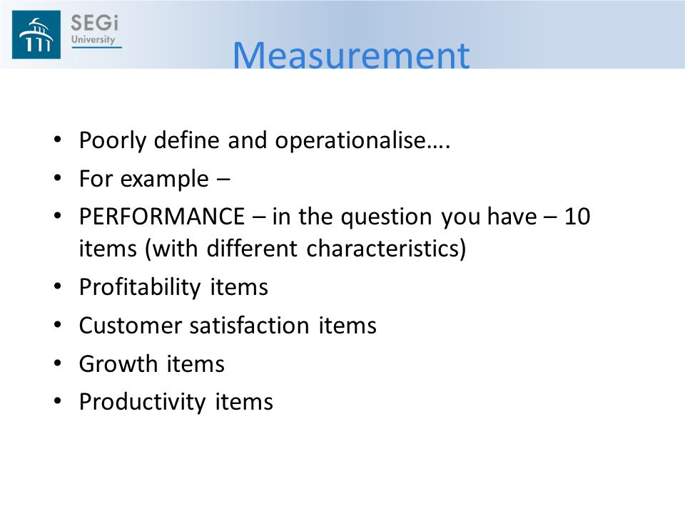 Measurement Poorly define and operationalise….