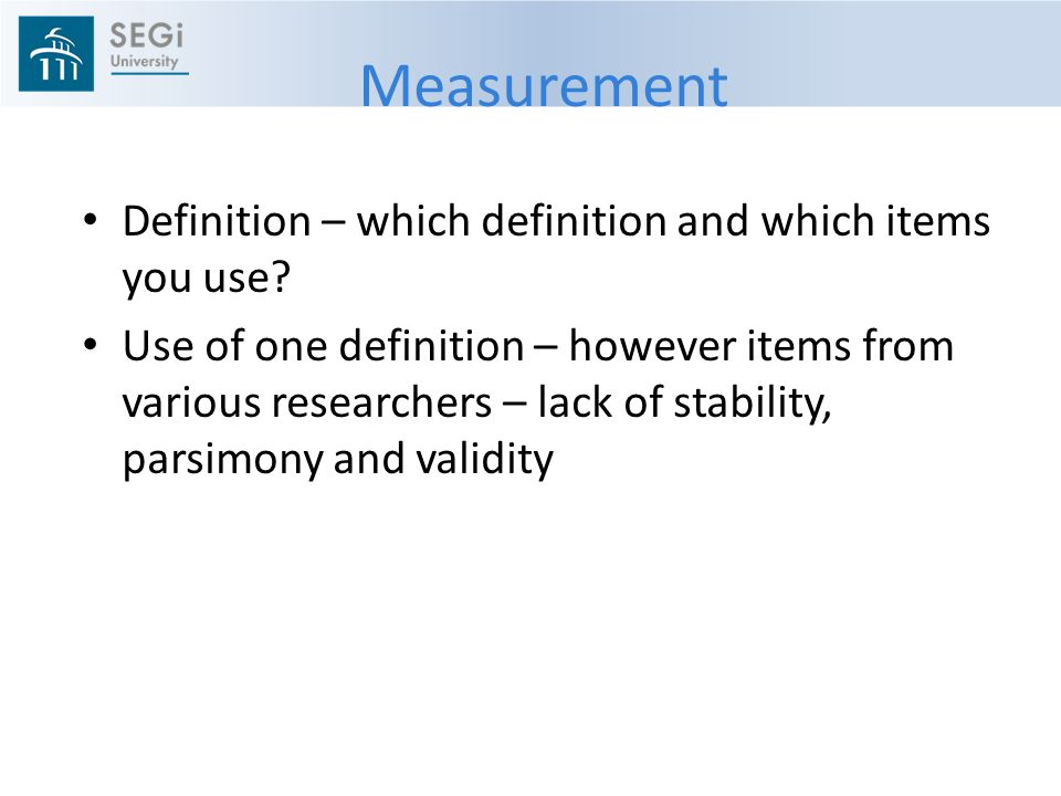 Measurement Definition – which definition and which items you use.