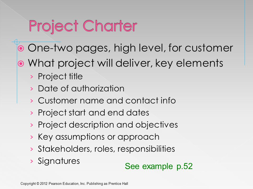  One-two pages, high level, for customer  What project will deliver, key elements › Project title › Date of authorization › Customer name and contac