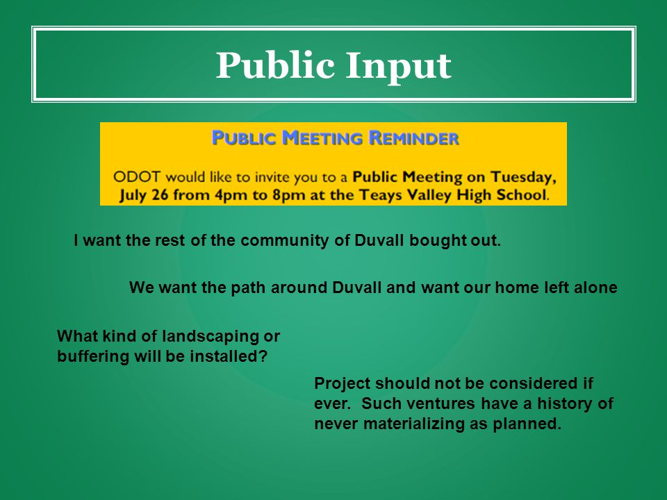 Public Input I want the rest of the community of Duvall bought out.