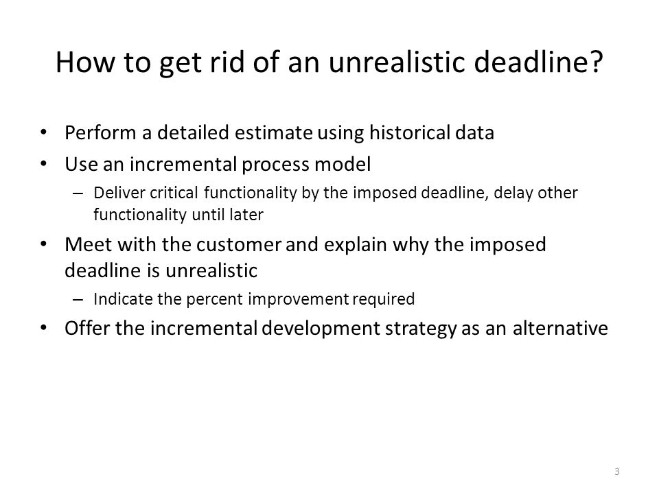 3 How to get rid of an unrealistic deadline.