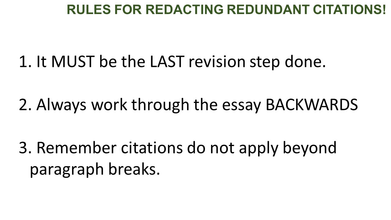 RULES FOR REDACTING REDUNDANT CITATIONS. 1. It MUST be the LAST revision step done.