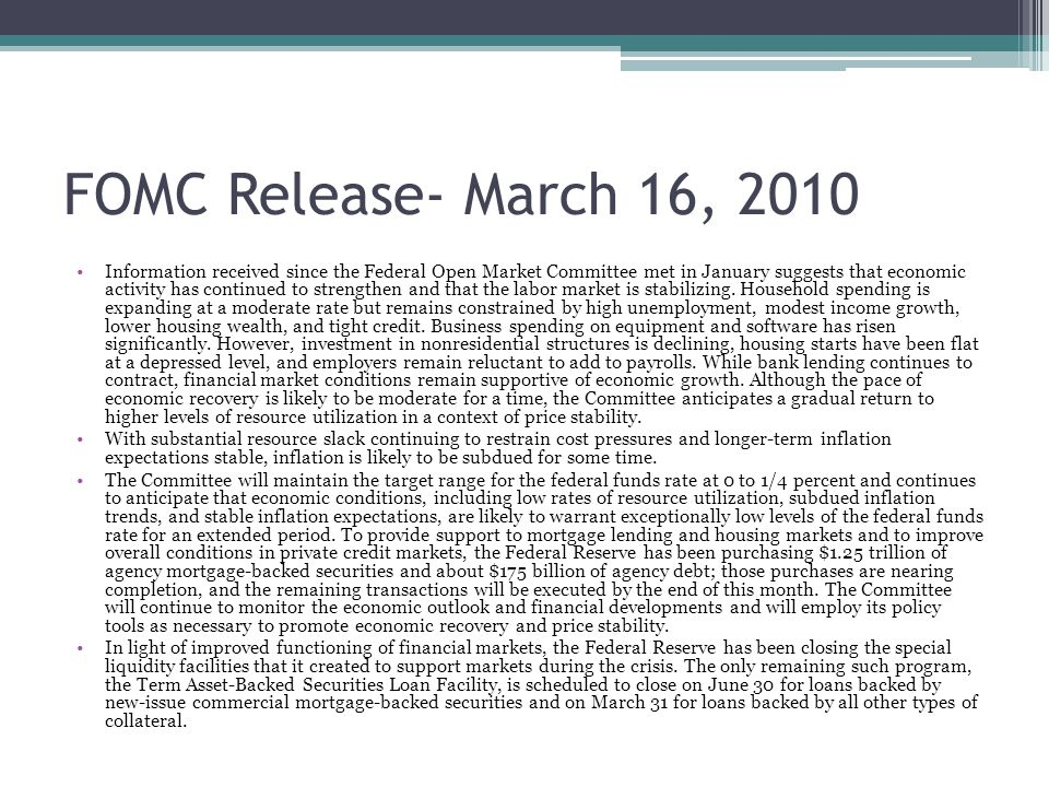 FOMC Release- March 16, 2010 Information received since the Federal Open Market Committee met in January suggests that economic activity has continued to strengthen and that the labor market is stabilizing.