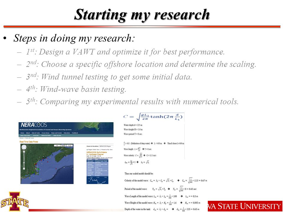 Starting my research Steps in doing my research: –1 st : Design a VAWT and optimize it for best performance.