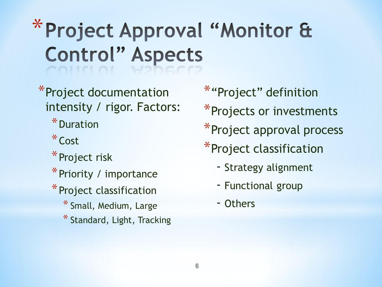 6 * Project documentation intensity / rigor.