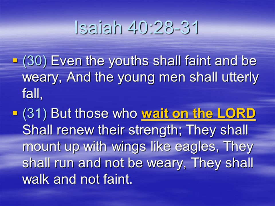 Those Who Wait On The Lord…  Wait Till Marriage (Heb.13:4)  Wait For Their Home (Phil.3:19-21)
