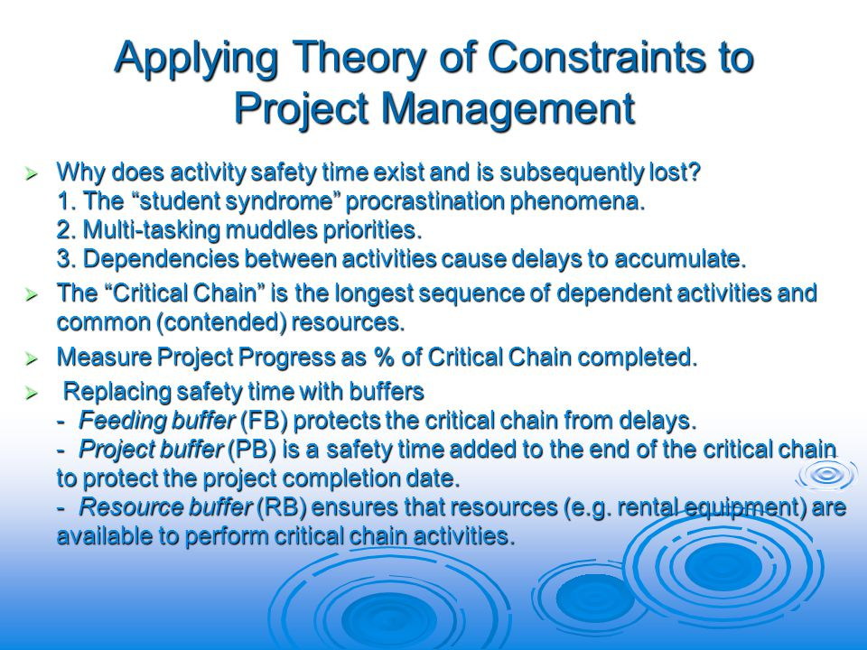 Applying Theory of Constraints to Project Management  Why does activity safety time exist and is subsequently lost.