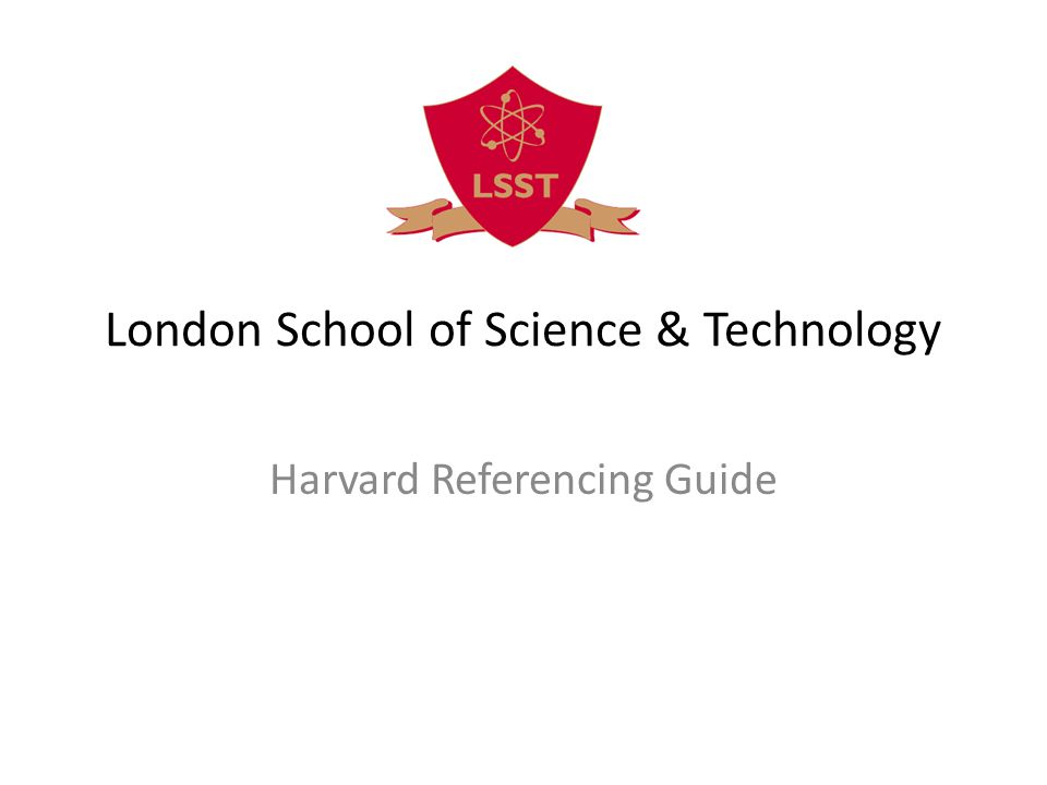 London School of Science & Technology Harvard Referencing Guide