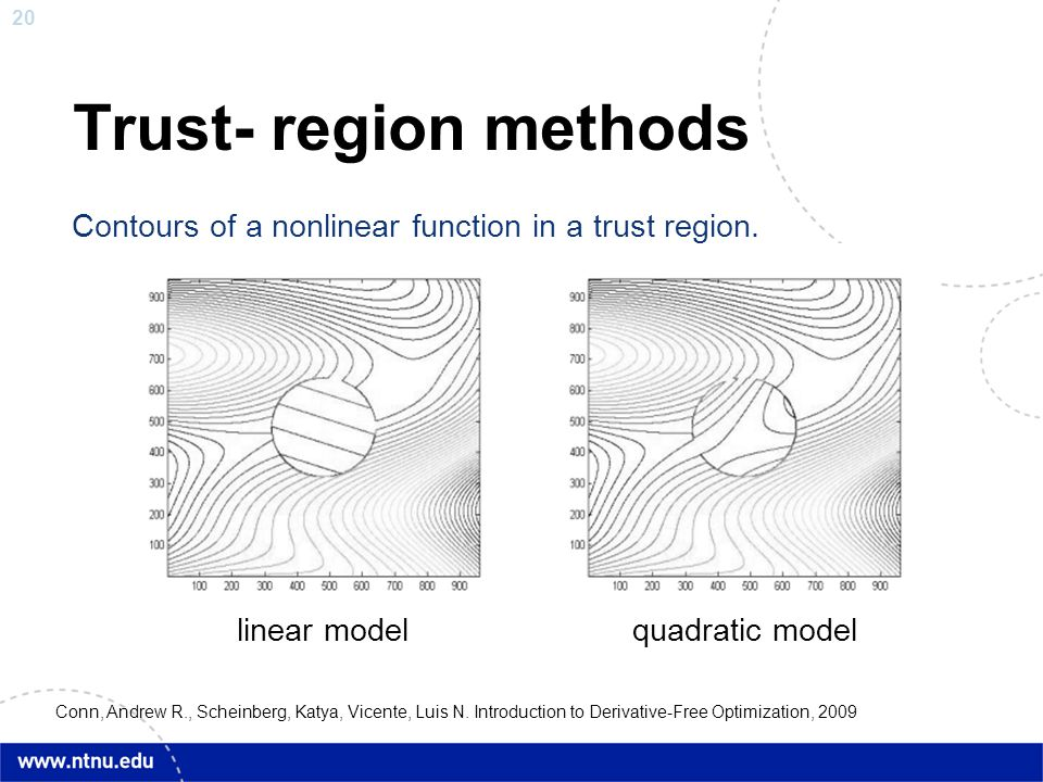 20 Trust- region methods Contours of a nonlinear function in a trust region. Conn, Andrew R., Scheinberg, Katya, Vicente, Luis N. Introduction to Deri