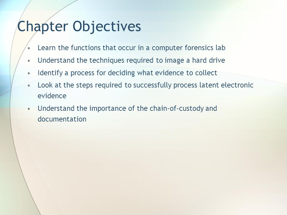 Chapter Objectives Learn the functions that occur in a computer forensics lab Understand the techniques required to image a hard drive Identify a proc