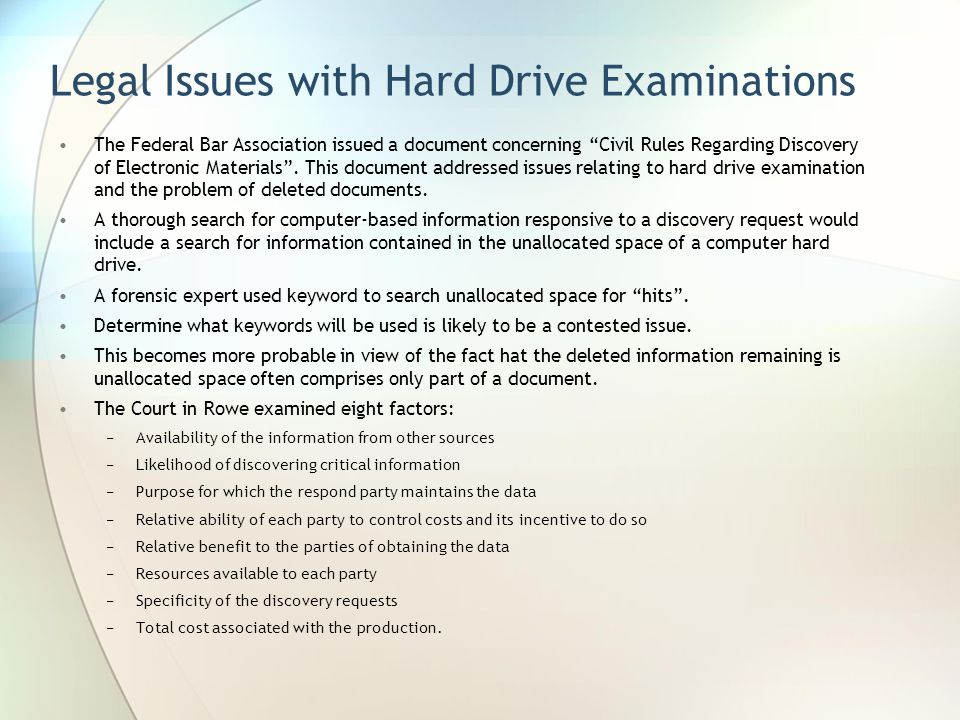"""Legal Issues with Hard Drive Examinations The Federal Bar Association issued a document concerning """"Civil Rules Regarding Discovery of Electronic Mate"""
